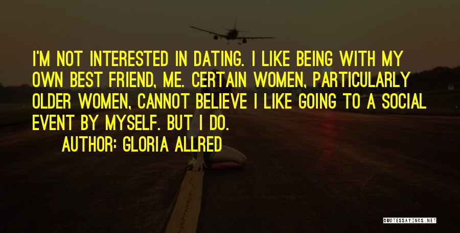 Not Being Myself Quotes By Gloria Allred