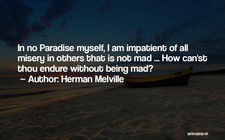 Not Being Myself Quotes By Herman Melville