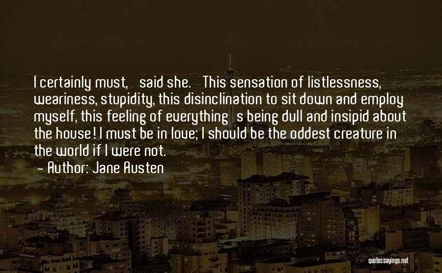 Not Being Myself Quotes By Jane Austen
