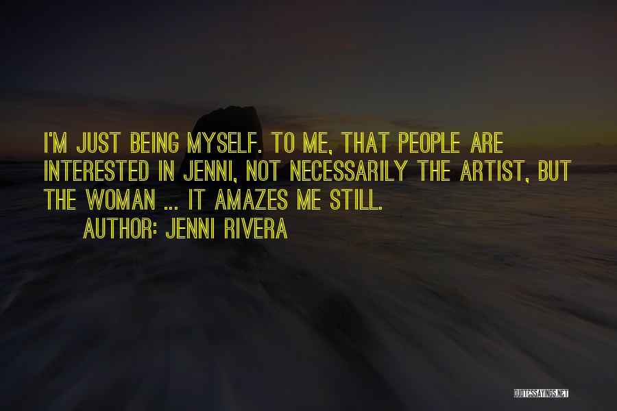 Not Being Myself Quotes By Jenni Rivera