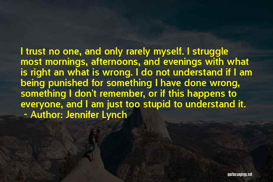 Not Being Myself Quotes By Jennifer Lynch