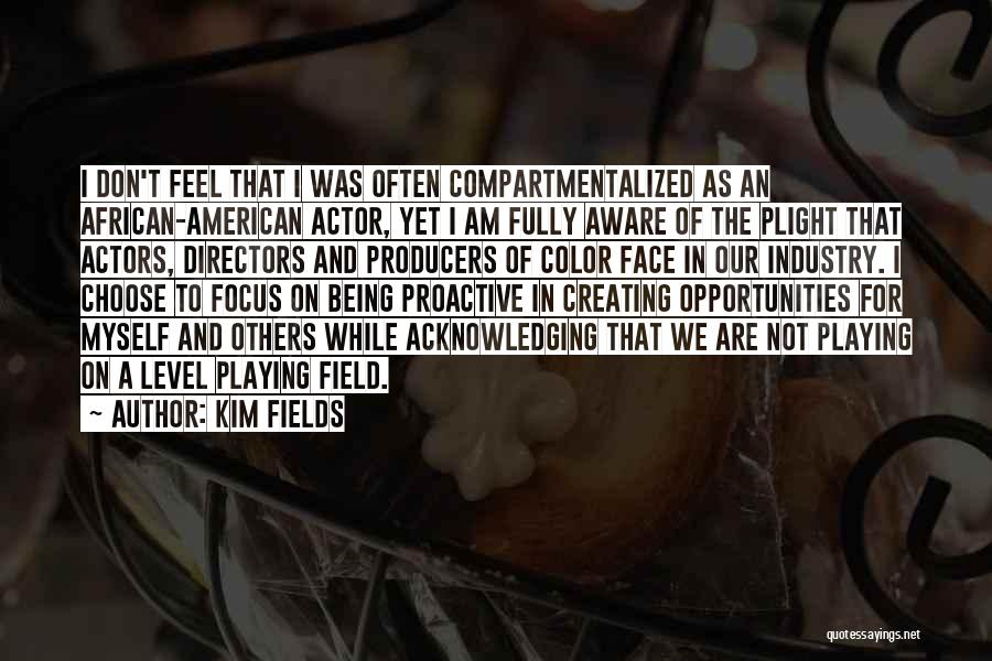 Not Being Myself Quotes By Kim Fields