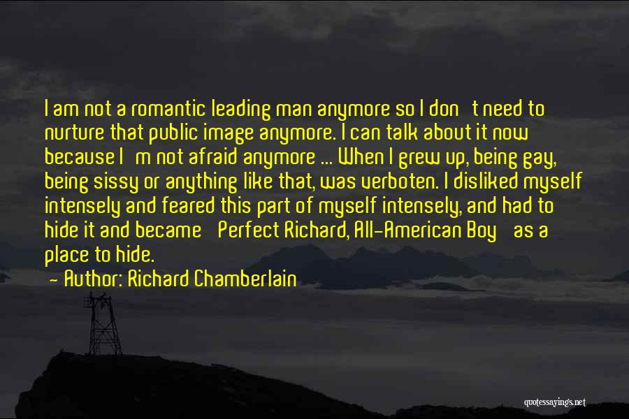 Not Being Myself Quotes By Richard Chamberlain