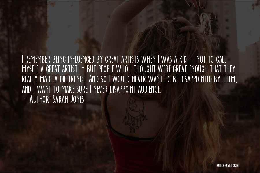 Not Being Myself Quotes By Sarah Jones