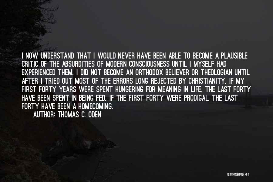 Not Being Myself Quotes By Thomas C. Oden