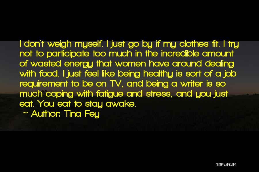 Not Being Myself Quotes By Tina Fey