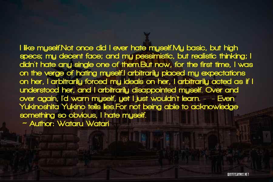 Not Being Myself Quotes By Wataru Watari