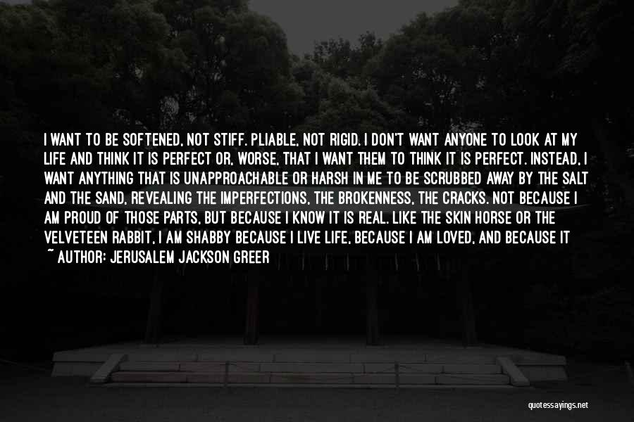 Not Being Perfect But Loving You Quotes By Jerusalem Jackson Greer