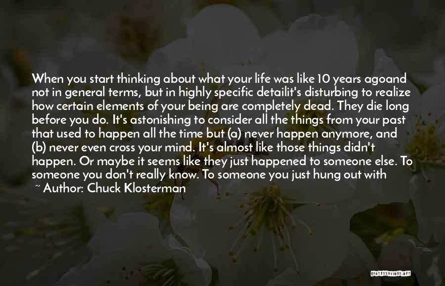 Not Being Used Anymore Quotes By Chuck Klosterman