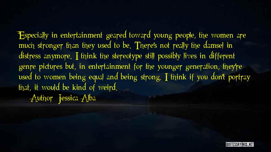 Not Being Used Anymore Quotes By Jessica Alba