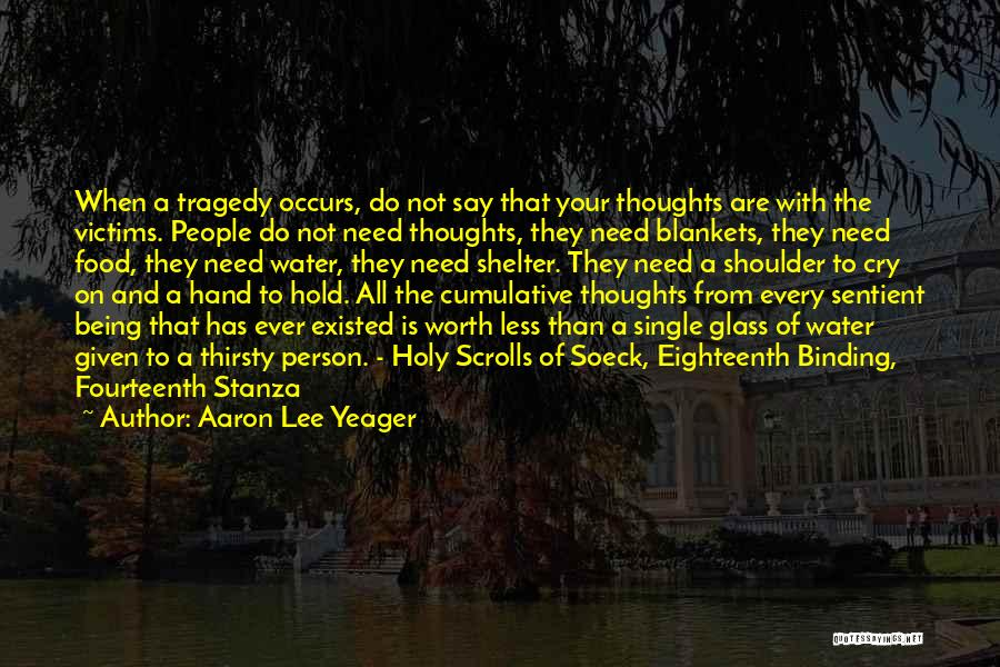 Not Being Worth It To Someone Quotes By Aaron Lee Yeager