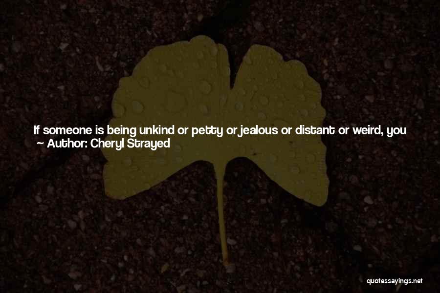 Not Being Worth It To Someone Quotes By Cheryl Strayed