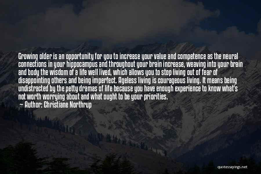 Not Being Worth It To Someone Quotes By Christiane Northrup