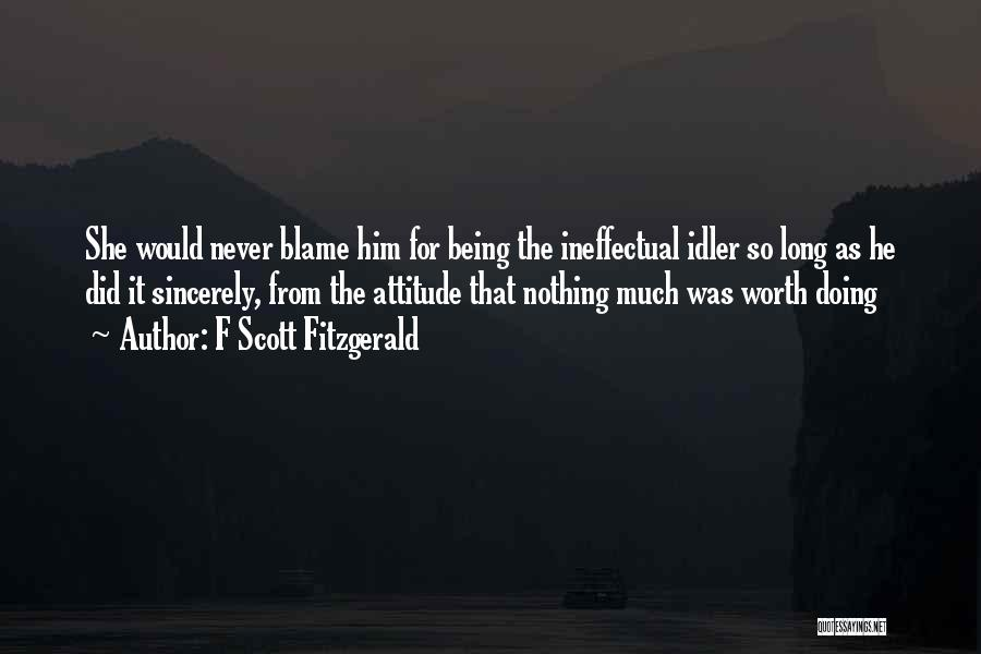 Not Being Worth It To Someone Quotes By F Scott Fitzgerald