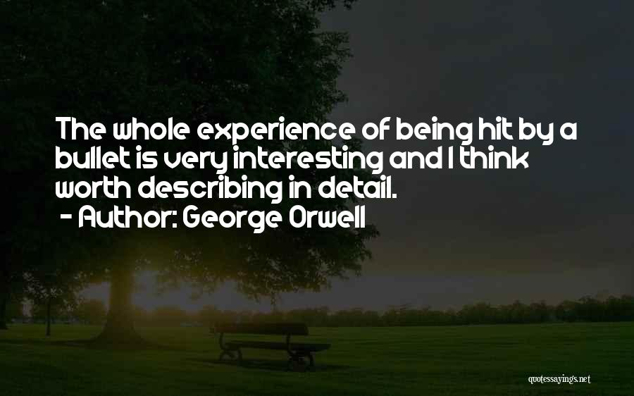 Not Being Worth It To Someone Quotes By George Orwell