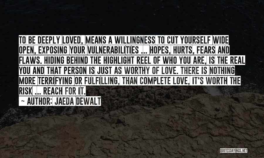 Not Being Worth It To Someone Quotes By Jaeda DeWalt