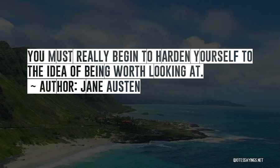 Not Being Worth It To Someone Quotes By Jane Austen