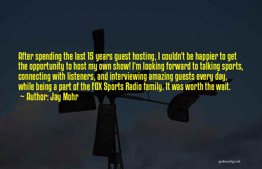 Not Being Worth It To Someone Quotes By Jay Mohr