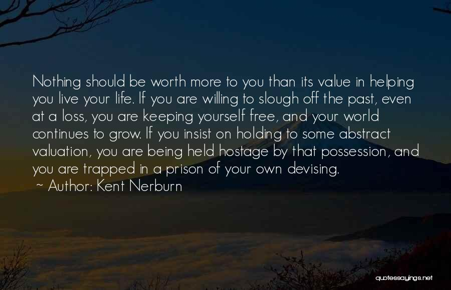 Not Being Worth It To Someone Quotes By Kent Nerburn