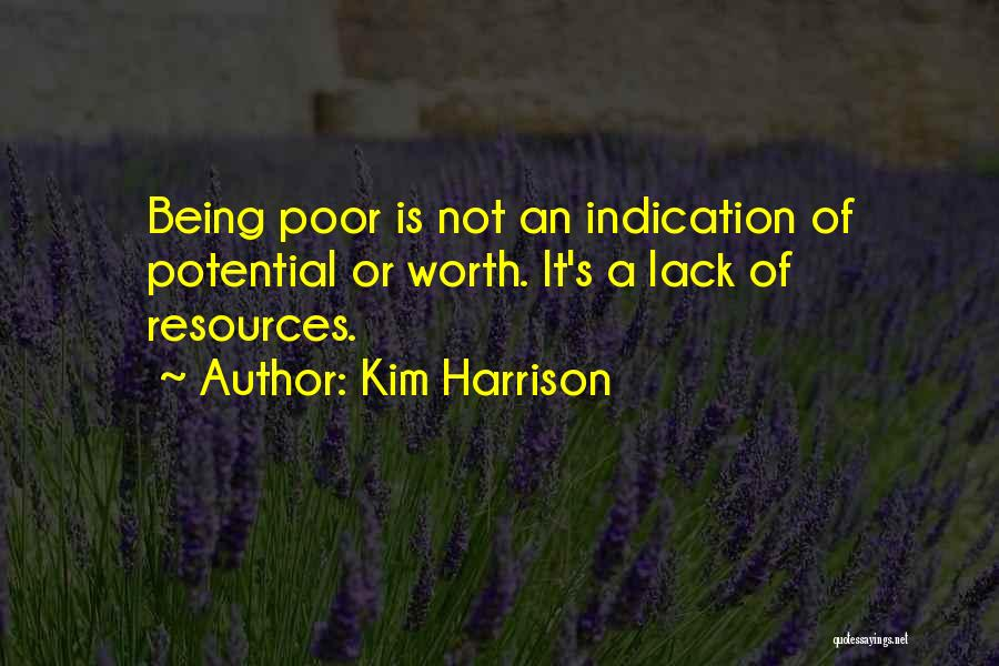 Not Being Worth It To Someone Quotes By Kim Harrison