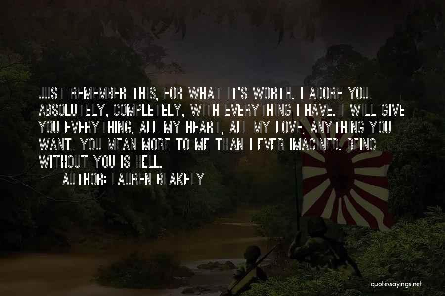 Not Being Worth It To Someone Quotes By Lauren Blakely
