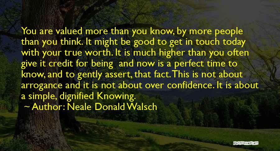 Not Being Worth It To Someone Quotes By Neale Donald Walsch