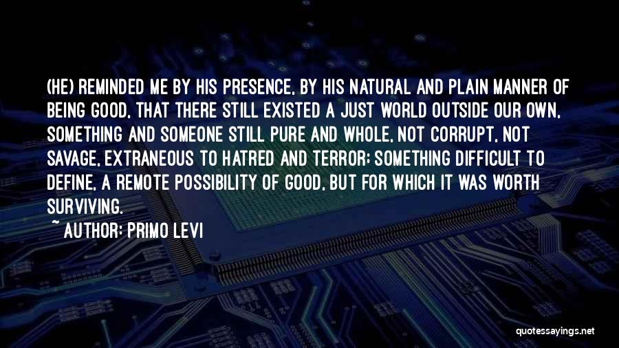 Not Being Worth It To Someone Quotes By Primo Levi