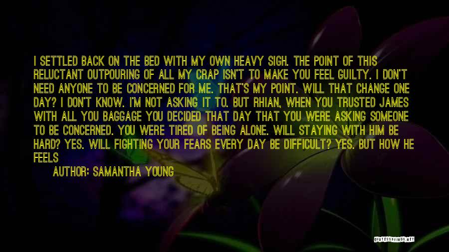Not Being Worth It To Someone Quotes By Samantha Young