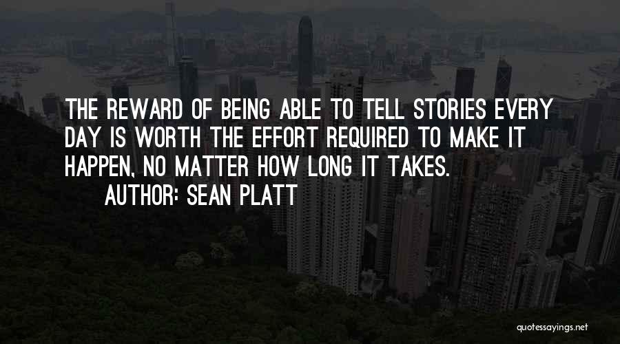 Not Being Worth It To Someone Quotes By Sean Platt
