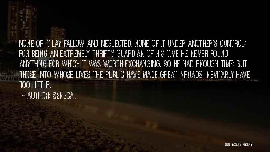 Not Being Worth It To Someone Quotes By Seneca.