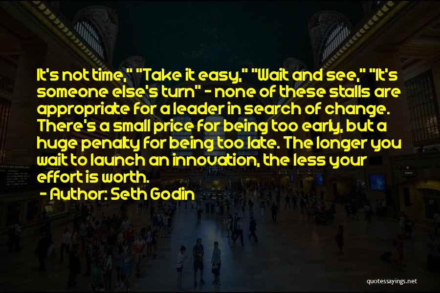 Not Being Worth It To Someone Quotes By Seth Godin