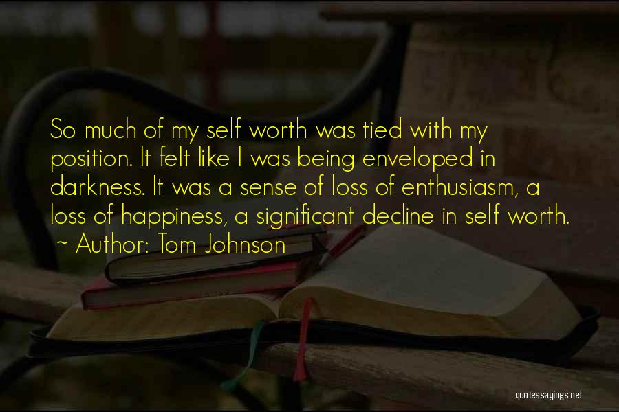 Not Being Worth It To Someone Quotes By Tom Johnson