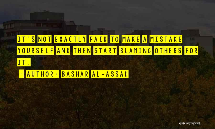 Not Blaming Others Quotes By Bashar Al-Assad