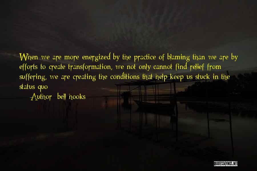Not Blaming Others Quotes By Bell Hooks