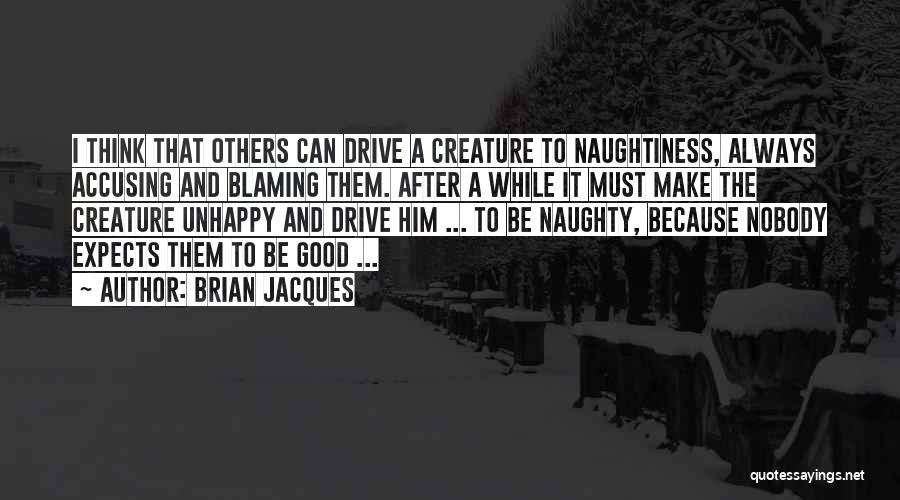 Not Blaming Others Quotes By Brian Jacques