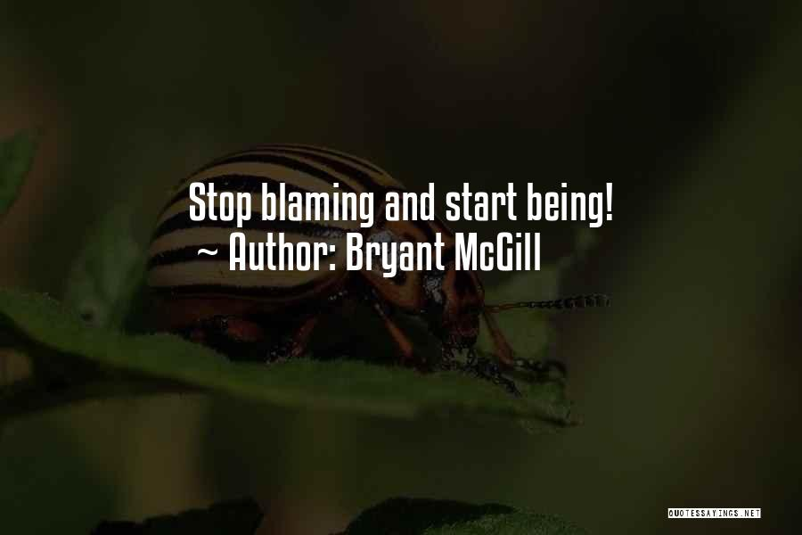 Not Blaming Others Quotes By Bryant McGill