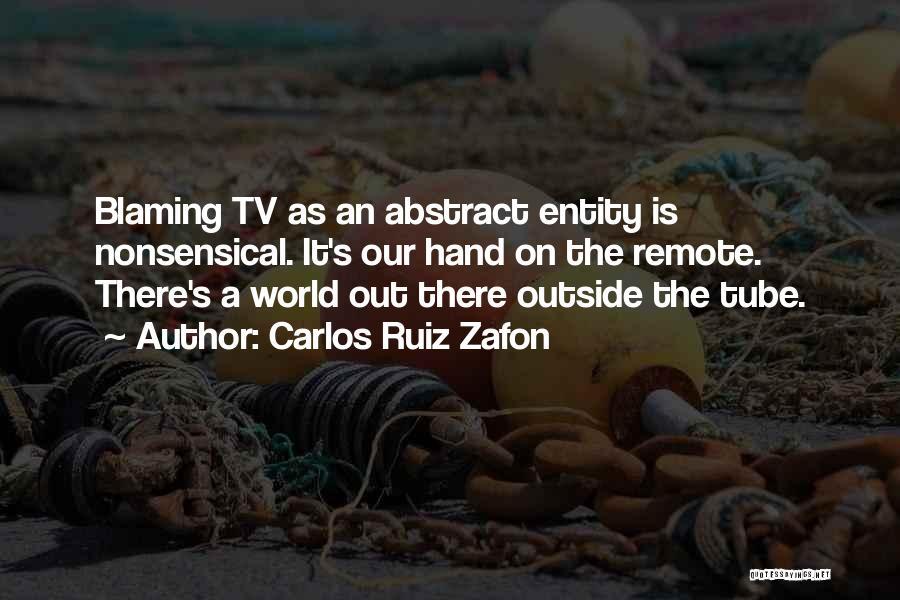 Not Blaming Others Quotes By Carlos Ruiz Zafon
