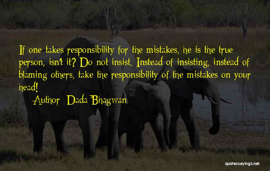 Not Blaming Others Quotes By Dada Bhagwan