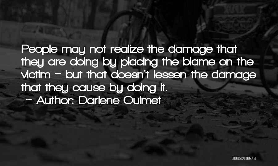 Not Blaming Others Quotes By Darlene Ouimet