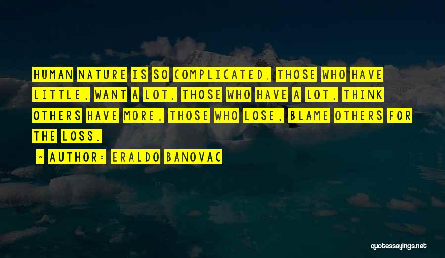Not Blaming Others Quotes By Eraldo Banovac