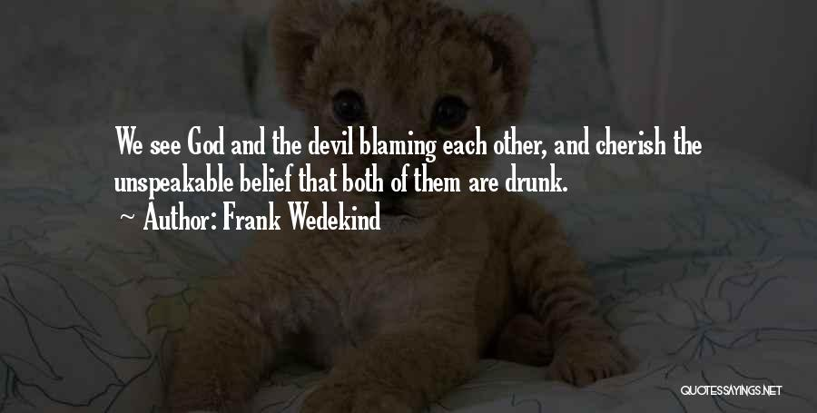 Not Blaming Others Quotes By Frank Wedekind