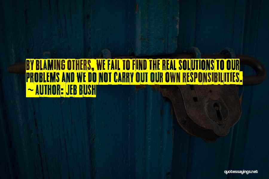 Not Blaming Others Quotes By Jeb Bush