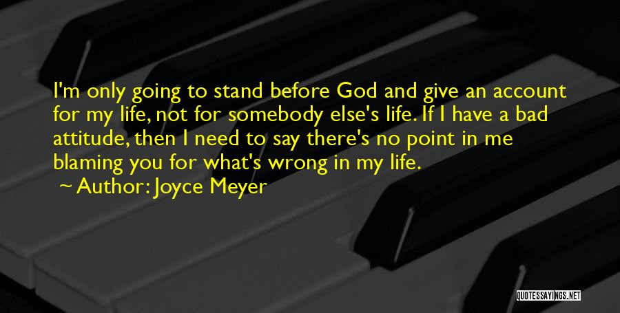 Not Blaming Others Quotes By Joyce Meyer