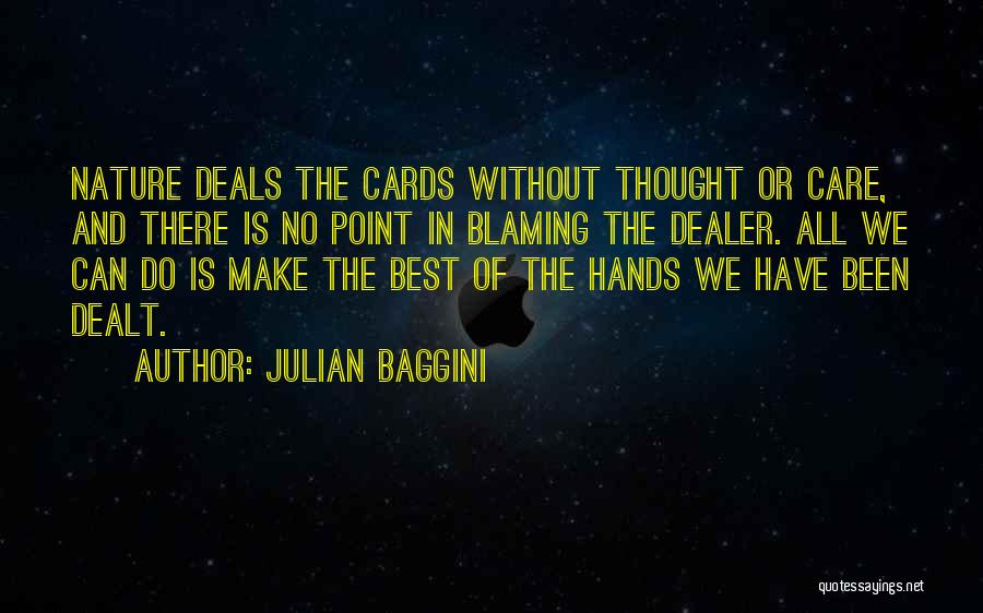 Not Blaming Others Quotes By Julian Baggini