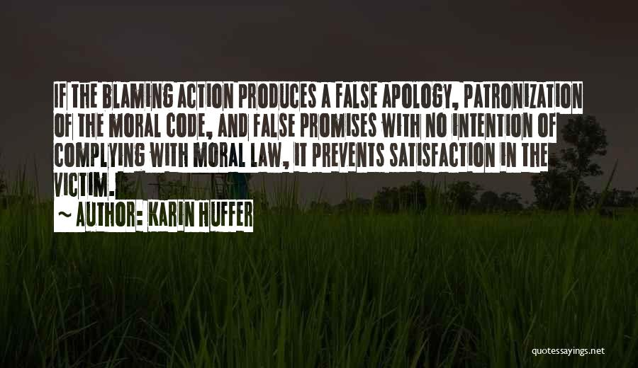 Not Blaming Others Quotes By Karin Huffer
