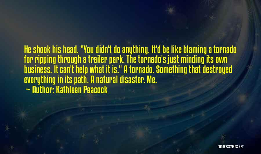 Not Blaming Others Quotes By Kathleen Peacock
