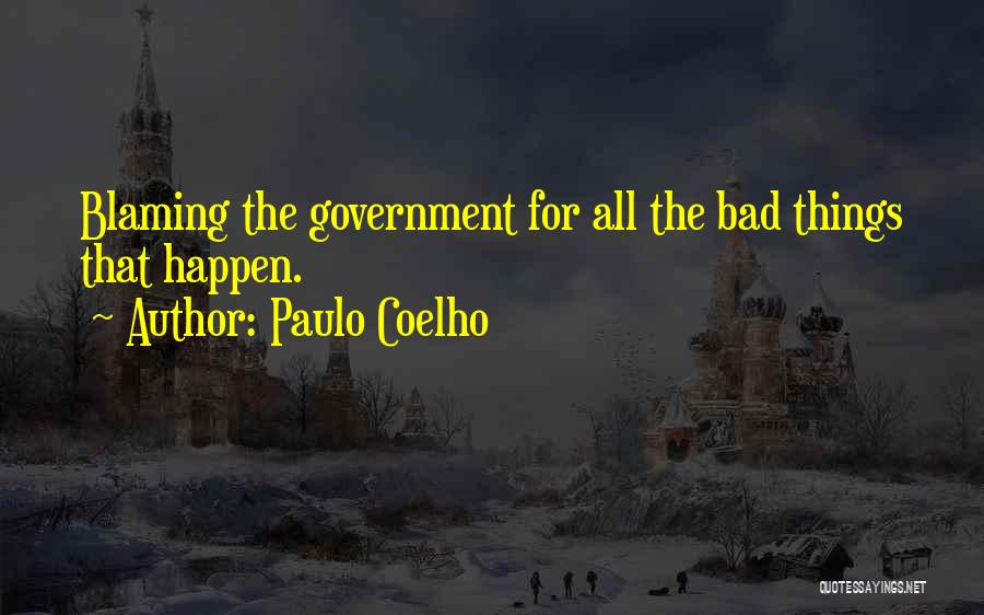 Not Blaming Others Quotes By Paulo Coelho