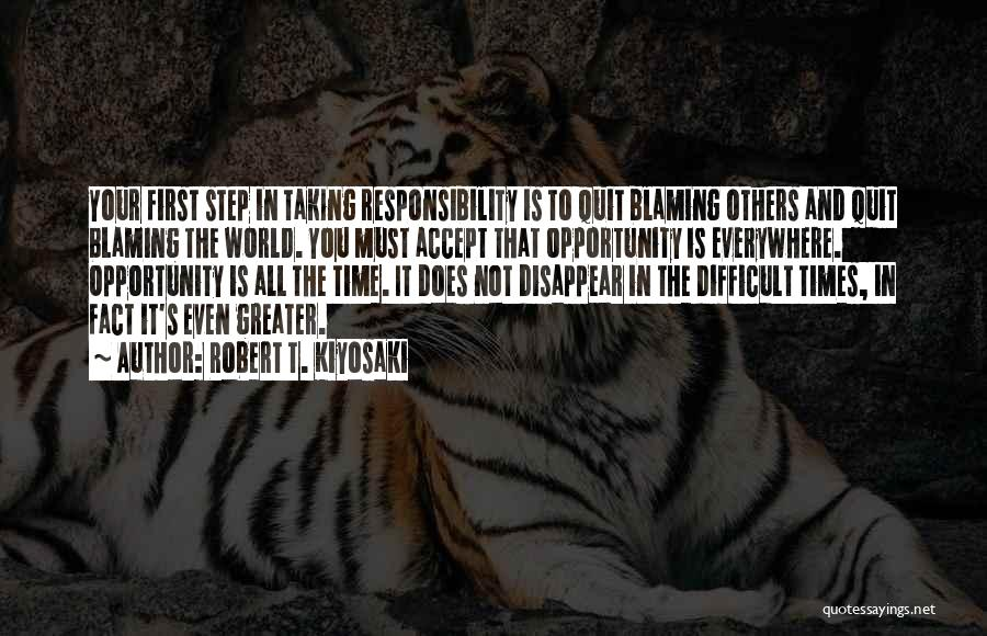 Not Blaming Others Quotes By Robert T. Kiyosaki