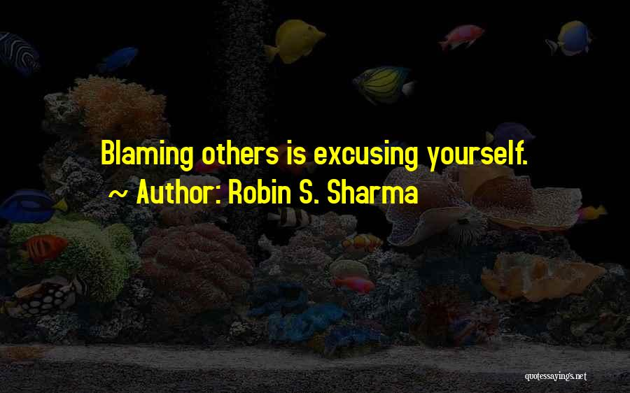 Not Blaming Others Quotes By Robin S. Sharma