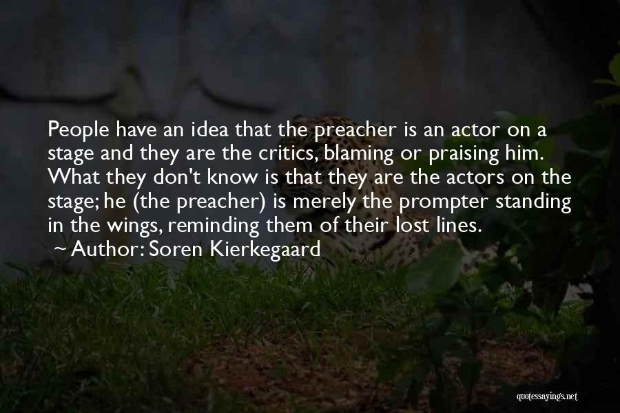 Not Blaming Others Quotes By Soren Kierkegaard